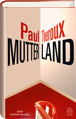 Mutterland • Paul Thedroux